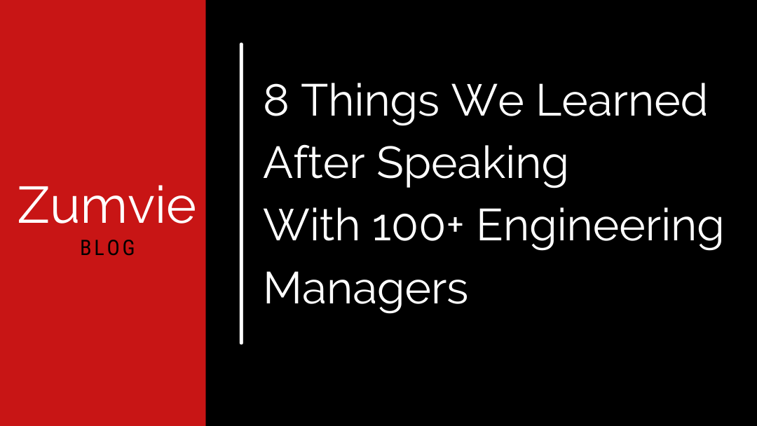 8 Things We Learned After Speaking With 100+ Engineering Managers