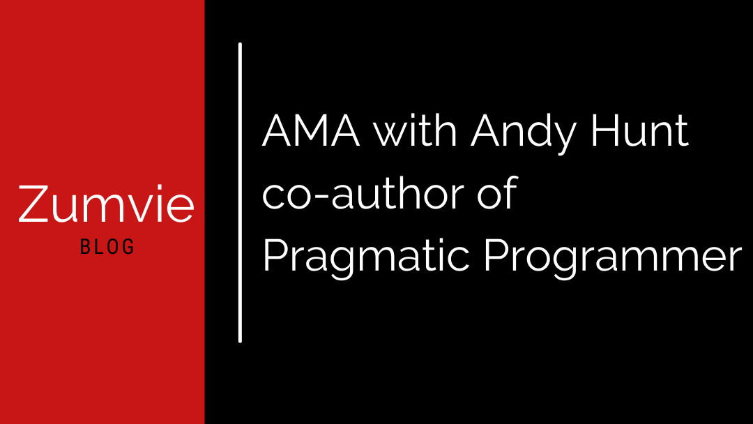 AMA with Andy Hunt co-author of Pragmatic Programmer
