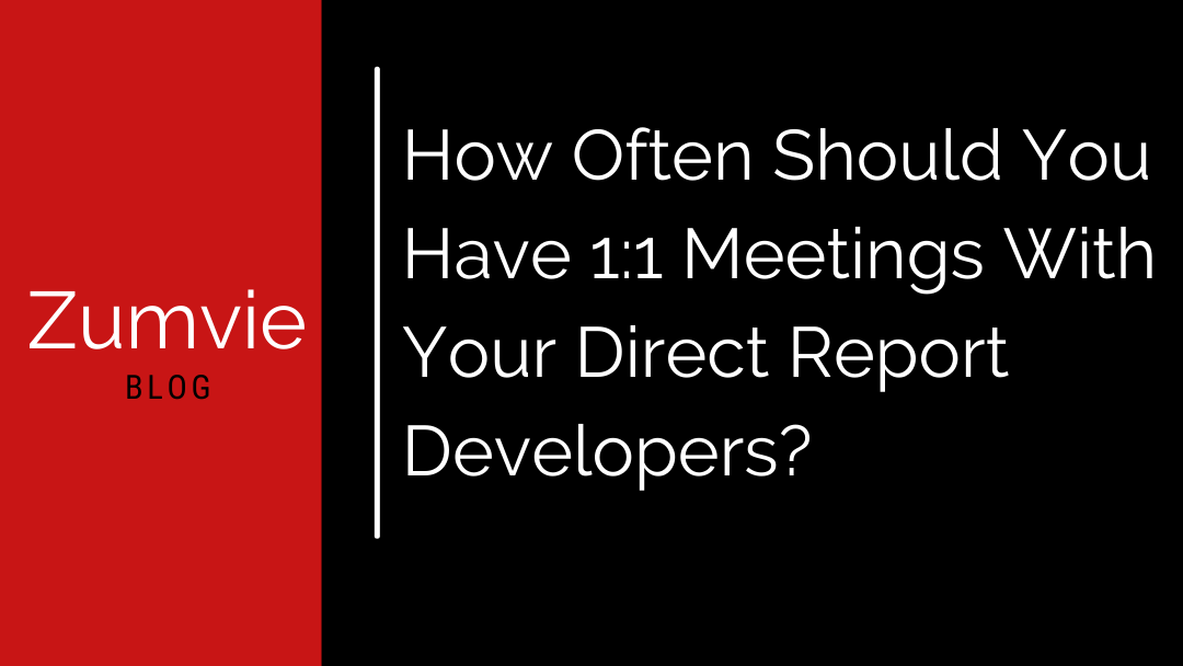 How Often Should You Have 1:1 Meetings With Your Direct Report Developers?