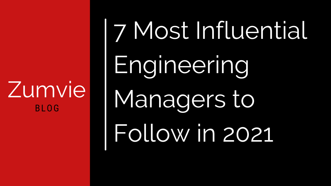 7 Most Influential Engineering Managers to Follow in 2021