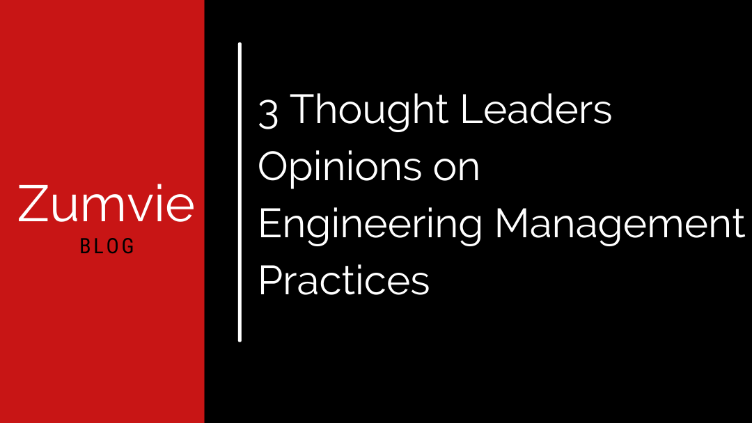 3 Thought Leaders Opinions on Engineering Management Practices