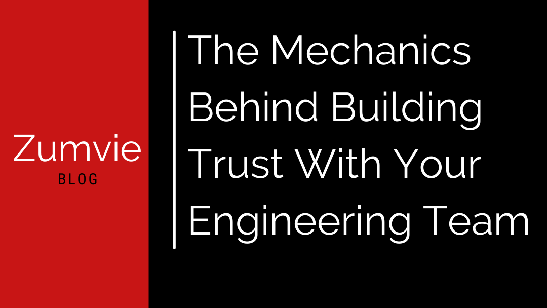 The Mechanics Behind Building Trust With Your Engineering Team